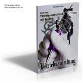 Tattoomaschinen-Anleitung: Betriebsanleitung für Spulen-Tätowiermaschinen