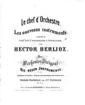 Le chef d'orchesrte: Les nouveaux instruments : Supplément du grand traité d'instrumentation et d'orchestration