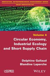 Circular Economy, Industrial Ecology and Short Supply Chain: Towards Sustainable Territories