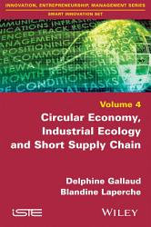 Circular Economy, Industrial Ecology and Short Supply Chain
