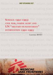 "Somalia 1991-1993: Civil War, Famine Alert and a UN ""Military-Humanitarian"" Intervention"