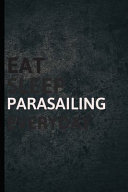 Eat Sleep Parasailing Everyday