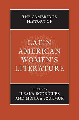 The Cambridge History Of Latin American Womens Literature