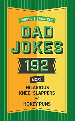 World s Greatest Dad Jokes  Vol  2