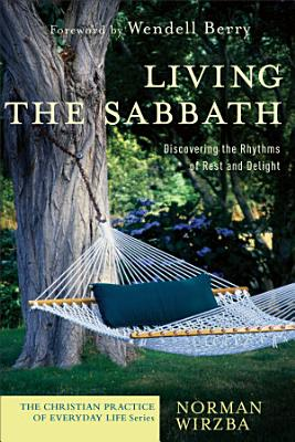 Living the Sabbath  The Christian Practice of Everyday Life