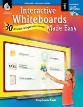 Interactive Whiteboards Made Easy: 30 Activities to Engage All Learners Level 1 (SMARTBoard Version)