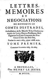 Lettres, memoires et negociations pendant les annees 1663 jusques 1668 inclus: Volume1