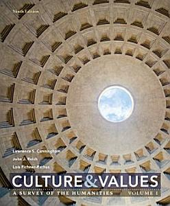 Culture and Values  A Survey of the Humanities  Volume I Book