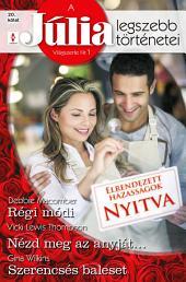 A Júlia legszebb történetei 20. kötet (Elrendezett házasságok): Régi módi, Nézd meg az anyját, Szerencsés baleset