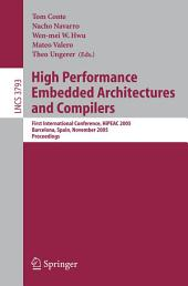 High Performance Embedded Architectures and Compilers: First International Conference, HiPEAC 2005, Barcelona, Spain, November 17-18, 2005, Proceedings