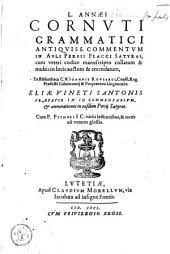 Satyrae, cum antiquissimis commentariis qui Cornuto tribuuntur ...
