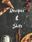 Recipes and Shit