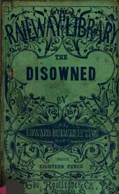 The disowned, by the author of 'Pelham'. by sir E. Bulwer Lytton