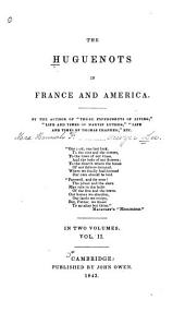 The Huguenots in France and America: Volume 2