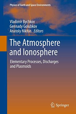 The Atmosphere and Ionosphere