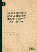 Democratization and Democracy in South Korea  1960   Present PDF