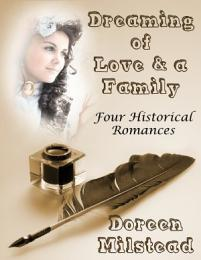 Dreaming of Love & a Family: Four Historical Romances