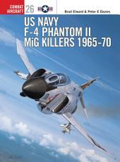 US Navy F-4 Phantom II MiG Killers 1965–70