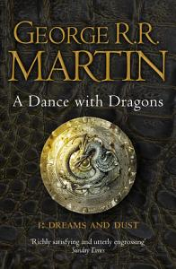 A Dance With Dragons  Part 1 Dreams and Dust  A Song of Ice and Fire  Book 5  Book
