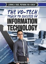 The Vo Tech Track to Success in Information Technology PDF
