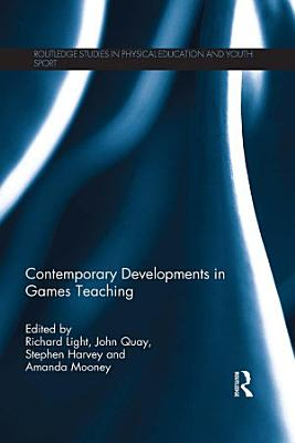 Contemporary Developments in Games Teaching PDF