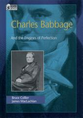 Charles Babbage: And the Engines of Perfection