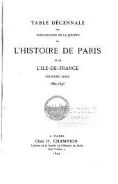 Table décennale des publications de la Société de l'histoire de Paris et de l'Ile-de-France: Deuxième série, 1884-1893