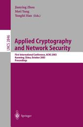 Applied Cryptography and Network Security: First International Conference, ACNS 2003. Kunming, China, October 16-19, 2003, Proceedings