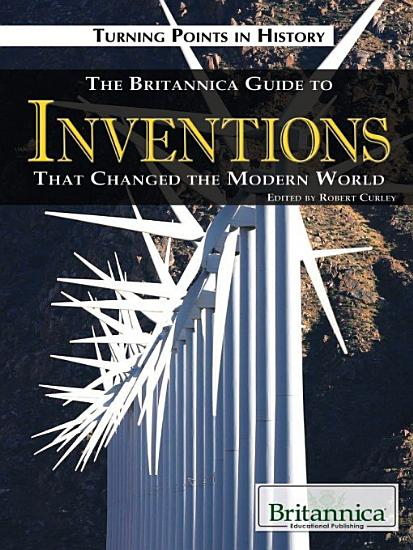 The Britannica Guide to Inventions That Changed the Modern World PDF