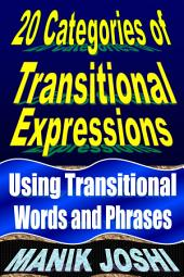 Transitional Words and Phrases: Using Transitional Expressions