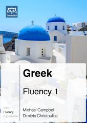 Greek Fluency 1 (Ebook + mp3): Glossika Mass Sentences