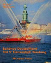 Schönes Deutschland Teil V: Hansestadt Hamburg
