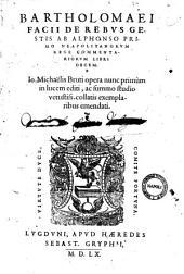 Bartholomæi Facii De rebus gestis ab Alphonso Primo Neapolitanorum rege commentariorum libri decem