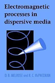 Electromagnetic Processes in Dispersive Media PDF