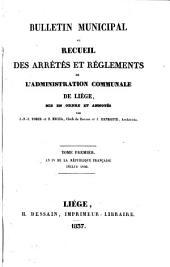 Bulletin municipal ou recueil des arrêtés et règlements de l'administration communale de Liège: Volume 1