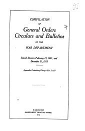 Compilation of General Orders, Circulars and Bulletins of the War Department