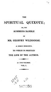 The spiritual Quixote: or, The summer's ramble of Mr. Geoffry Wildgoose : a comic romance : to which is prefixed the life of the author, Volume 32