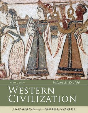 Western Civilization  Volume A  To 1500 PDF
