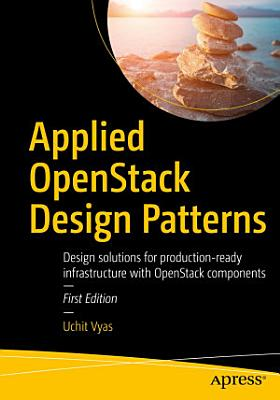 Applied OpenStack Design Patterns PDF
