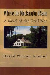 Where the Mockingbird Sang: A Novel of the Civil War
