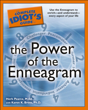 The Complete Idiot s Guide to the Power of the Enneagram PDF