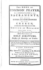 The Book of common prayer: together with a collection of occasional prayers, and divers sentences of holy Scripture. Mark, tr. by J. Brant [and J. Stuart. In Engl. and Mohawk. Without the Collects, Epistles and Gospels, most of the Psalms, and some of the occasional offices].