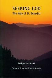 Seeking God: The Way of St. Benedict