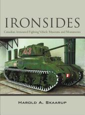 """Ironsides"": Canadian Armoured Fighting Vehicle Museums and Monuments"