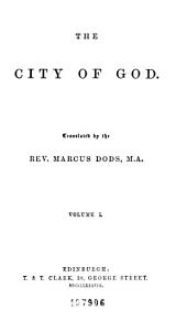 The Works of Aurelius Augustine ...: A New Translation, Volume 1