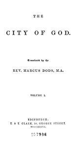 The Works of Aurelius Augustine: A New Translation, Volume 1