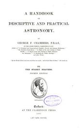 A Handbook of Descriptive and Practical Astronomy: The starry heavens