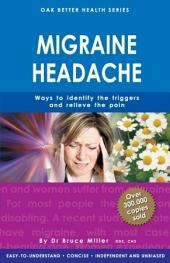 Migraine Headache: Ways to Identify the Triggers & Relieve the Pain