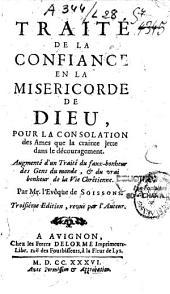 Traité de la confiance en la miséricorde de Dieu, pour la consolation des âmes... augm. d'un traité du faux bonheur des gens du monde...