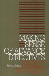 Making Sense of Advance Directives, Revised Edition
